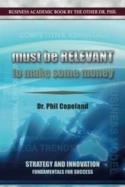 MUST BE RELEVANT TO MAKE SOME MONEY by Phil Copeland