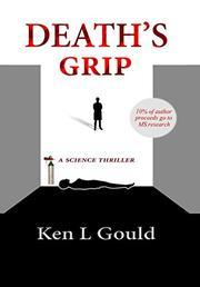 DEATH's GRIP by Ken L. Gould