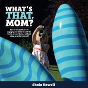 WHAT'S THAT, MOM? by Shala K.  Howell