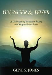 YOUNGER & WISER by Gene S. Jones