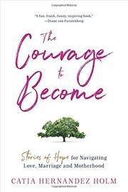 THE COURAGE TO BECOME by Catia Hernandez  Holm