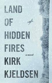 LAND OF HIDDEN FIRES by Kirk Kjeldsen