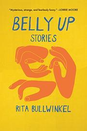 BELLY UP by Rita  Bullwinkel