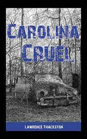 CAROLINA CRUEL by Lawrence Thackston
