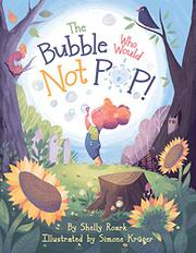 THE BUBBLE WHO WOULD NOT POP! by Shelly  Roark