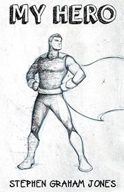 MY HERO by Stephen Graham Jones