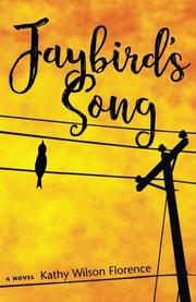JAYBIRD'S SONG by Kathy Wilson  Florence
