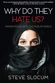 WHY DO THEY HATE US? by Steve  Slocum
