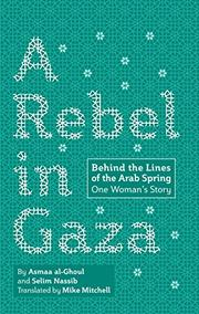 A REBEL IN GAZA by Asmaa al-Ghoul