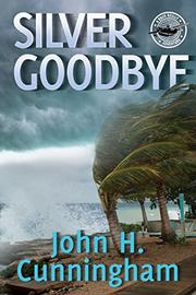 SILVER GOODBYE by John H. Cunningham