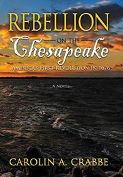 REBELLION ON THE CHESAPEAKE by Carolin Crabbe
