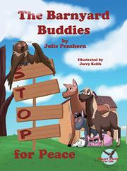 THE BARNYARD BUDDIES STOP FOR PEACE by Julie D. Penshorn