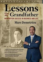LESSONS FROM MY GRANDFATHER by Marc  Demetriou