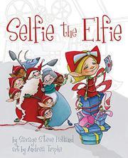 SELFIE THE ELFIE by Savage Steve Holland