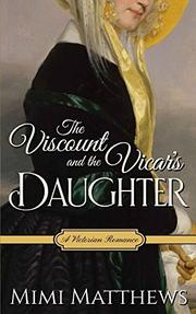 THE VISCOUNT AND THE VICAR'S DAUGHTER by Mimi Matthews
