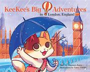 KEEKEE'S BIG ADVENTURES IN LONDON, ENGLAND by Shannon  Jones