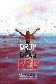 DROP DEAD RED by Glenda Carroll