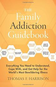 THE FAMILY ADDICTION GUIDEBOOK by Thomas F.  Harrison