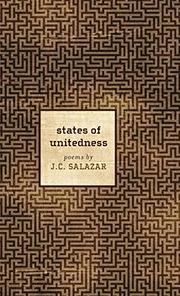 STATES OF UNITEDNESS by J.C.  Salazar