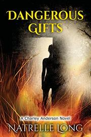 DANGEROUS GIFTS by Natrelle  Long
