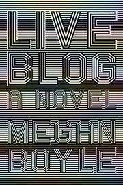 LIVEBLOG by Megan Boyle