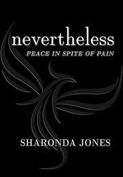 NEVERTHELESS by Sharonda Jones