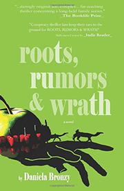 ROOTS, RUMORS & WRATH by Daniela  Bronzy