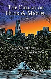 THE BALLAD OF HUCK & MIGUEL by Tim DeRoche