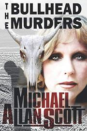 THE BULLHEAD MURDERS by Michael Allan Scott