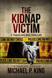 THE KIDNAP VICTIM by Michael P. King
