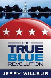 THE TRUE BLUE REVOLUTION by Jerry  Willbur