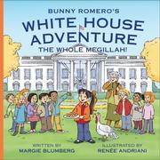 BUNNY ROMERO'S WHITE HOUSE ADVENTURE by Margie Blumberg