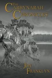 THE CARBYNARAH CHRONICLES by Jon  Franklyn