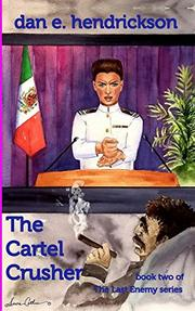 THE CARTEL CRUSHER by Dan E. Hendrickson