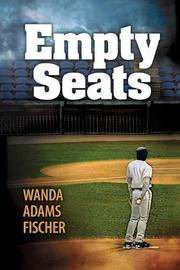EMPTY SEATS by Wanda Adams  Fischer