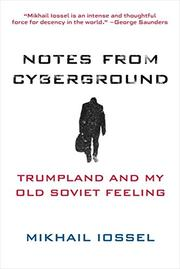 NOTES FROM CYBERGROUND by Mikhail Iossel