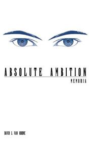 ABSOLUTE AMBITION by David L Van  Horne