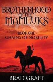 CHAINS OF  NOBILITY by Brad  Graft