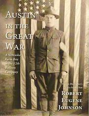 AUSTIN IN THE GREAT WAR by Robert Eugene  Johnson
