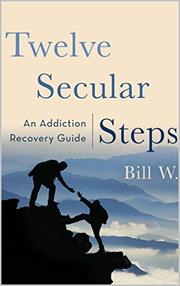 TWELVE SECULAR STEPS by Bill  W.