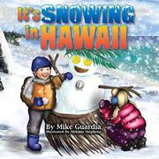 IT'S SNOWING IN HAWAII by Mike Guardia