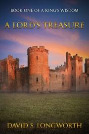 A LORD'S TREASURE by David S. Longworth