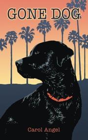 GONE DOG by Carol Angel