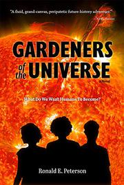 GARDENERS OF THE UNIVERSE by Ronald E. Peterson