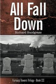 ALL FALL DOWN by Richard  Snodgrass