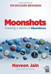 MOONSHOTS by Naveen  Jain