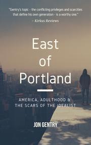 EAST OF PORTLAND by Jon  Gentry