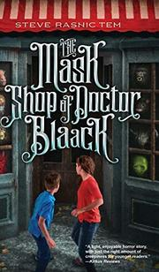 THE MASK SHOP OF DOCTOR BLAACK by Steve Rasnic  Tem