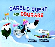 CAROL'S QUEST FOR COURAGE by JoAnn  Sky