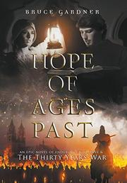 HOPE OF AGES PAST by Bruce  Gardner